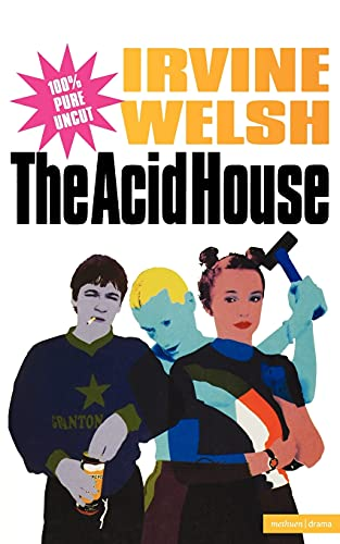 The Acid House: A Screenplay (Signed + Photo): Welsh, Irvine