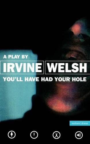 9780413728609: You'll Have Had Your Hole (Modern Plays)
