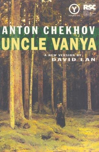 Uncle Vanya: Scenes from Country Life (Modern: A.P. Chekhov,David Lean