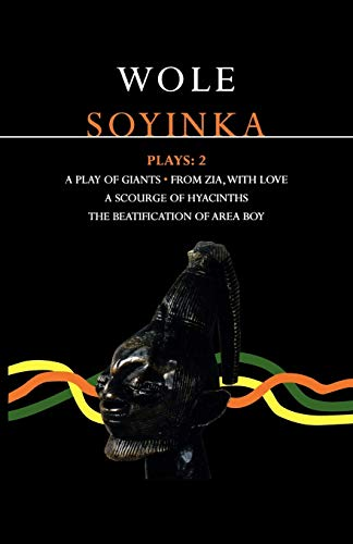 9780413732606: Soyinka Plays: 2: A Play of Giants; From Zia with Love; A Scourge of Hyacinths; The Beatification of Area Boy (Contemporary Dramatists)