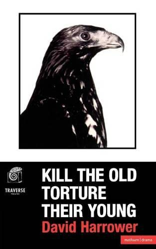 9780413735102: Kill The Old, Torture The Young (Modern Plays)