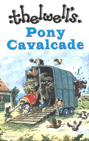 9780413737908: Thelwell's Pony Cavalcade: Angels on Horseback, a Leg at Each Corner, Riding Academy