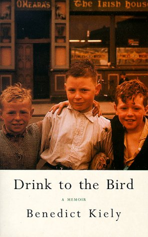 Drink to the Bird: An Omagh Boyhood Recalled: Kiely, Benedict