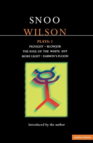 9780413741806: Wilson Plays: 1: Pignight; Blowjob; The Soul of the White Ant; More Light; Darwin's Flood (Contemporary Dramatists)