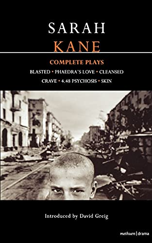 9780413742605: Kane Complete Plays: Blasted; mPhaedra's Love; Cleansed; Crave; 4.48 Psychosis; Skin (Contemporary Dramatists)