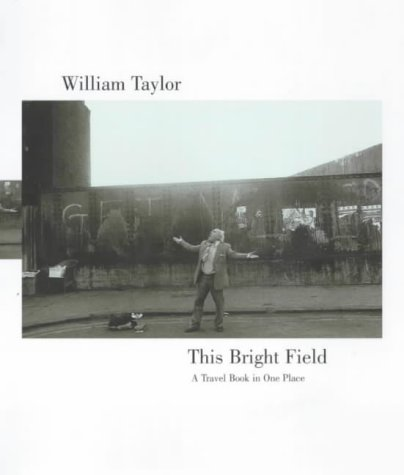 9780413746801: This Bright Field: A Travel Book in One Place