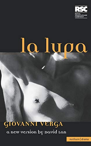 La Lupa (The She Wolf) [A Play]: A New Version by David Lan.: Verga, Giovanni, adapted by David Lan