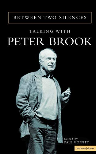 9780413755803: Between Two Silences: Talking with Peter Brook