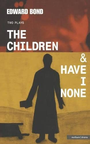 9780413756305: Children, the & Have I None: AND Have I None (Modern Plays)