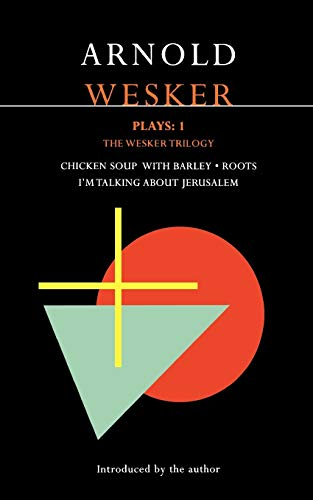 9780413758309: Wesker Plays: 1: The Wesker Trilogy: Chicken Soup with Barley; Roots; I'm Talking About Jerusalem (Contemporary Dramatists) (v. 1)
