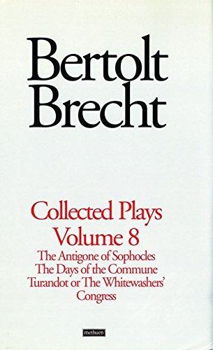 9780413758705: Brecht Collected Plays: 8: The Antigone of Sophocles; The Days of the Commune; Turandot or the Whitewasher's Congress (World Classics)
