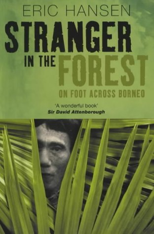 9780413759306: Stranger in the Forest: On Foot Across Borneo (Methuen non-fiction)