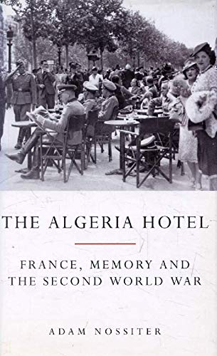9780413759504: The Algeria Hotel: France, Memory and the Second World War