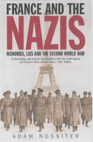 9780413759702: France and the Nazis: Memories, Lies and the Second World War