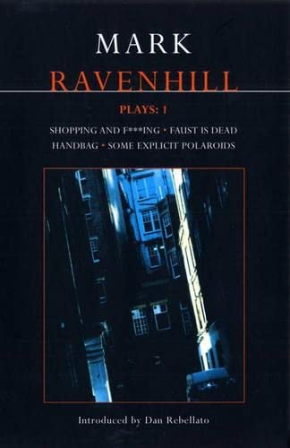 9780413760609: Mark Ravenhill Plays: 1: Shopping and F***ing; Faust is Dead; Handbag; Some Explicit Polaroids (Contemporary Dramatists) (v. 1)