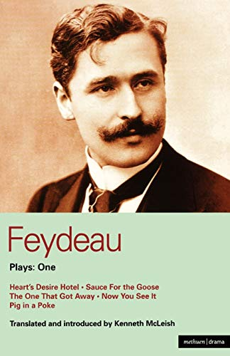 9780413761705: Feydeau Plays: 1: Heart's Desire Hotel, Sauce for the Goose, the One That Got Away, Now You See It, Pig in a Poke: Heart's Desire Hotel; Sauce for the ... See It; Pig in a Poke Vol 1 (World Classics)