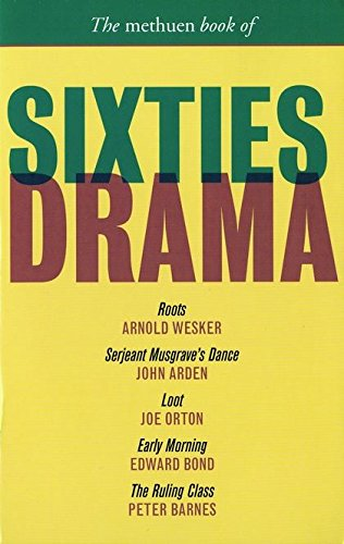 Sixties Drama : Roots, Sergeant Musgrave's Dance,: Arnold Wesker