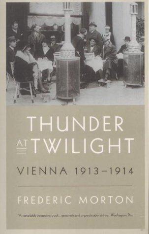 9780413764706: Thunder at Twilight: Vienna 1913-1914