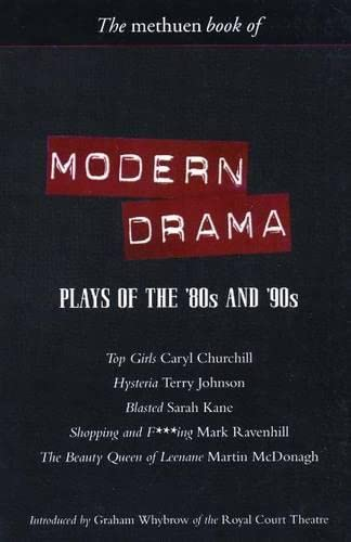 9780413764904: Modern Drama: Plays of the '80s and '90s: Top Girls; Hysteria; Blasted; Shopping & F***ing; The Beauty Queen of Leenane (Play Anthologies)