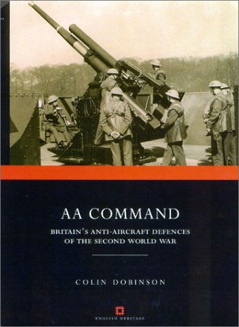 9780413765406: AA Command: Britain's Anti-aircraft Defences of the Second World War (Monuments of War S.)