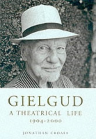 Gielgud: A Theatrical Life, 1904-2000 (0413765601) by Jonathan Croall