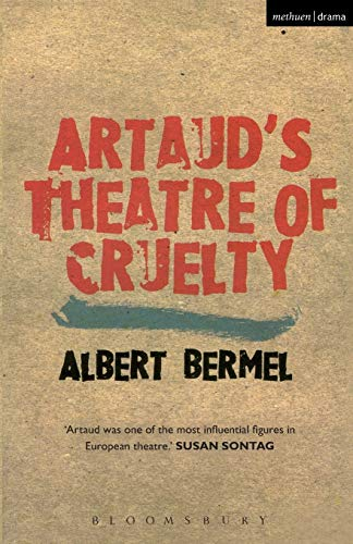 Artaud's Theatre Of Cruelty (Plays and Playwrights) (0413766608) by Albert Bermel