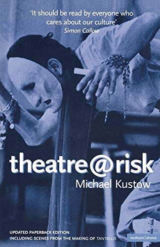 Theatre@risk (Diaries, Letters and Essays): Michael Kustow