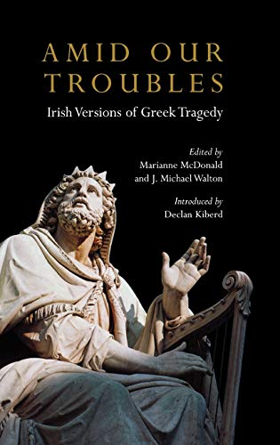 9780413771421: Amid Our Troubles: Irish Versions of Greek Tragedy (Plays and Playwrights)
