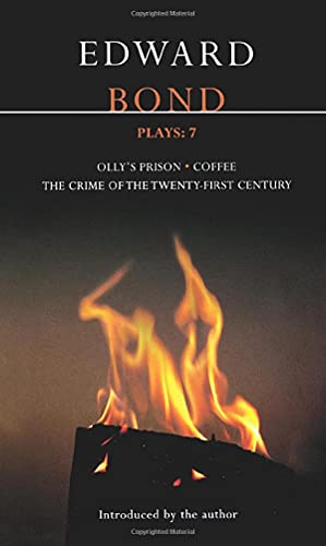 9780413771742: Bond Plays: 7: The Crime of the Twenty-First Century; Olly's Prison; Coffee (Contemporary Dramatists)
