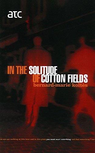 In the Solitude of Cotton Fields (Modern: Koltes, Bernard-Marie