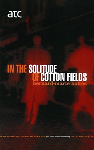 9780413771773: In the Solitude of the Cotton Fie (Modern Plays)