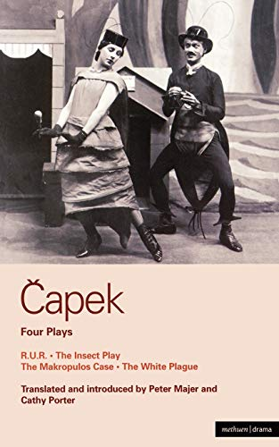 Capek: Four Plays: Karel Capek, Cathy Porter, Peter Majer