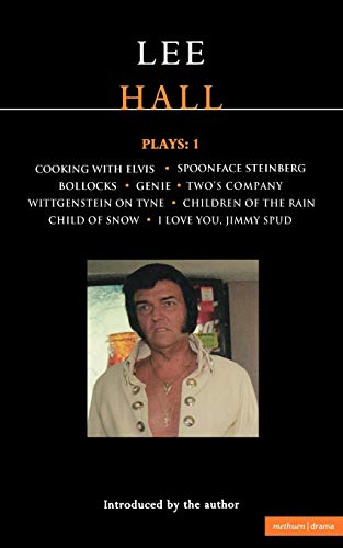 """9780413771919: Lee Hall Plays: 1: """"Cooking with Elvis"""", """"Spoonface Steinberg"""", """"Bollocks"""", """"Genie, """"Two's Company"""", """"Wittgenstein on Tyne"""", """"Children of Rain"""", ... Company;I Love You, Jimmy Spud v. 1"""