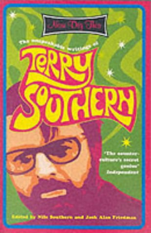 9780413772411: Now Dig This: The Unspeakable Writings of Terry Southern, 1950-1995