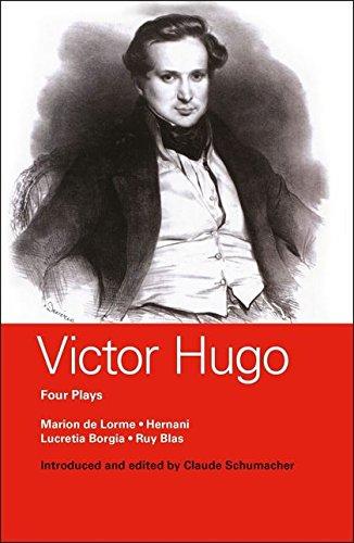 9780413772695: Victor Hugo: Four Plays: Marion de Lorme; Hernani; Lucretia Borgia; Ruy Blas (World Classics)