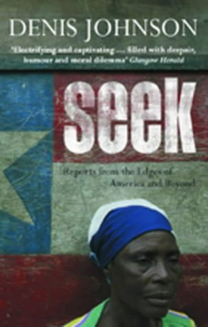 9780413772756: Seek: Reports from the Edges of America and Beyond