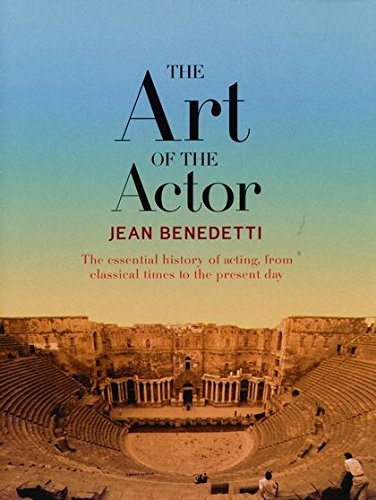 9780413773364: The Art of the Actor: The Essential History of Acting, from Classical Times to the Present Day (Performance Books)