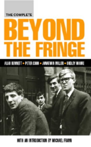 9780413773685: The Complete Beyond the Fringe (Screen and Cinema)