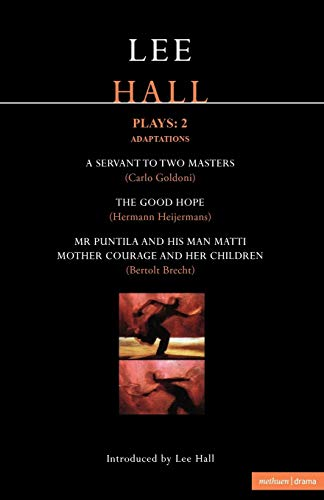 Hall Plays: 2: Mr Puntila; Mother Courage; A Servant to Two Masters; The Good Hope (Methuen Contemporary Dramatists) (v. 2)