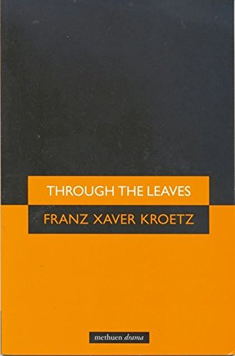 9780413773791: Through The Leaves (Modern Plays)