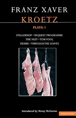 Kroetz Plays: 1: The Farmyard, Request Programme, The Nest, Tom Fool, Through the Leaves, Desire (...