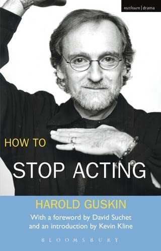9780413774231: How to Stop Acting (Performance Books)