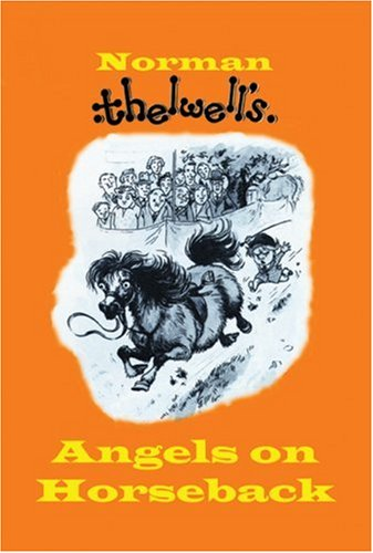 Angels on Horseback: Thelwell, Norman
