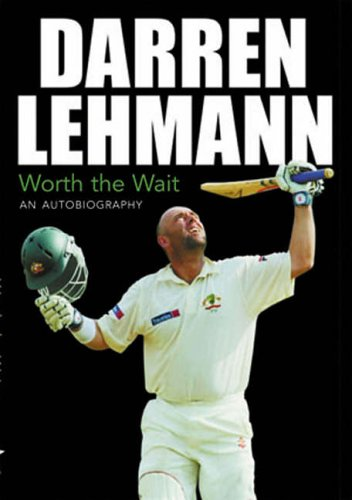 9780413774958: Darren Lehmann: Worth the Wait - An Autobiography