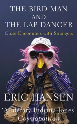 9780413774989: Bird Man and the Lap Dancer: Close Encounters with Strangers