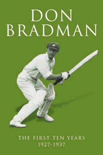 9780413776358: Don Bradman: The First Ten Years