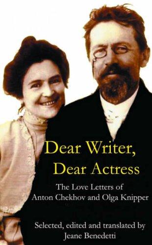 9780413776372: Dear Writer, Dear Actress: The Love Letters of Anton Chekhov Amd Olga Knipper