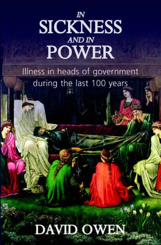 9780413776624: In Sickness and in Power: Illness in Heads of Government During the Last 100 Years