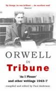 9780413776655: Orwell in Tribune: As I Please and Other Writings 1943-7