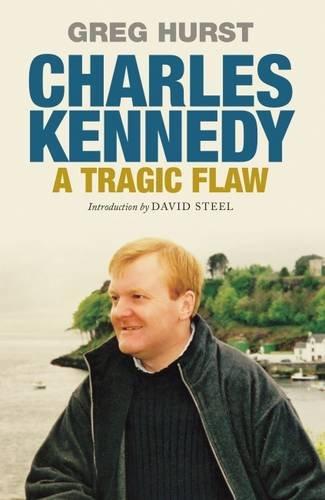 9780413777898: Charles Kennedy: A Tragic Flaw